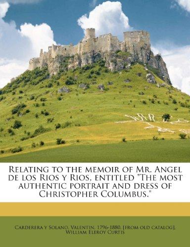 Relating to the memoir of Mr. Angel de los Rios y Rios, entitled