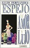 Espejo de amor y lujo (Spanish Edition) (847584202X) by Fernandez, Lluis