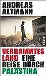 Verdammtes Land: Eine Reise durch Pal...