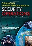 img - for Enhancing Human Performance in Security Operations: International and Law Enforcement Perspectives book / textbook / text book