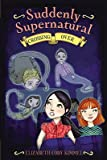 img - for Crossing Over   [SUDDENLY SUPERNATURAL BK04 CRO] [Hardcover] book / textbook / text book