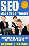 img - for SEO Made Super Simple - Search Engine Optimization For Google In 2013 (Super Simple Series) book / textbook / text book