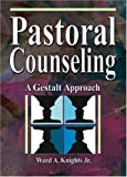 img - for Pastoral Counseling: A Gestalt Approach (Haworth Religion and Mental Health) book / textbook / text book