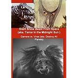 Giant Snow Beast From Space (aka. Terror in the Midnight Sun) / Gamera vs. Viras (aka. Destroy All Planets) ~ Barbara Wilson