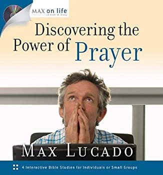 max on life: discovering the power of prayer - max lucado
