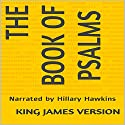 The Book of Psalms: King James Version Audiobook by  King James Version Narrated by Hillary Hawkins