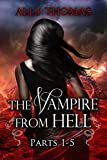 The Vampire from Hell (Parts 1-5) (The Vampire from Hell Volume Series Book 3)