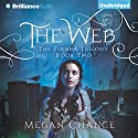 The Web: Fianna Trilogy, Book 2 (       UNABRIDGED) by Megan Chance Narrated by Karen Peakes