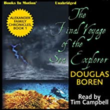 The Final Voyage of the Sea: Alexander Family Chronicles, Book 1 (       UNABRIDGED) by Douglas Boren Narrated by Tim Campbell