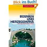 Bosnien und Herzegowina - Unterwegs zwischen Save und Adria