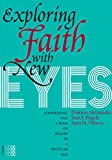 img - for Exploring Faith With New Eyes: Addressing the Crisis of Belief in a Secular Age (Fides) (Episteme) book / textbook / text book