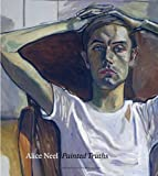 img - for Alice Neel: Painted Truths (Museum of Fine Arts, Houston) book / textbook / text book