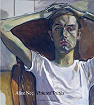 Free Alice Neel: Painted Truths (Museum of Fine Arts, Houston) Ebooks & PDF Download