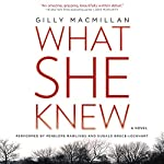 What She Knew: A Novel | Gilly Macmillan
