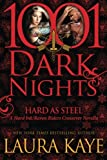 img - for Hard As Steel: A Hard Ink/Raven Riders Crossover (1001 Dark Nights) book / textbook / text book