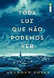 Toda Luz Que Nao Podemos Ver (Em Portugues do Brasil)