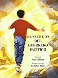 El Secreto Del Guerrero Pacifico / Secret of the Peaceful Warrior (Spanish Edition)