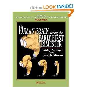 Atlas of Human Central Nervous System Development -5 Volume Set: The Human Brain During the Early First Trimester