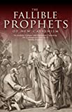 img - for The Fallible Prophets of New Calvinism: An Analysis, Critique, and Exhortation Concerning the Contemporary Doctrine of