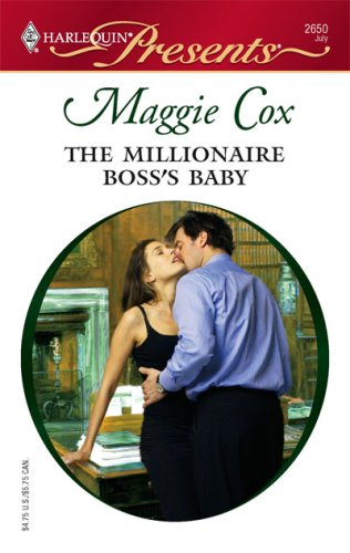 The Millionaire Boss's Baby (Harlequin Presents), MAGGIE COX