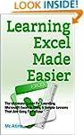 Learning Excel Made Easier: The Ultim...
