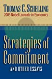 Strategies of Commitment and Other Essays (0674025679) by Schelling, Thomas C.