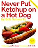 img - for Never Put Ketchup On A Hot Dog book / textbook / text book