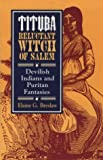 img - for By Elaine G. Breslaw Tituba, Reluctant Witch of Salem: Devilish Indians and Puritan Fantasies (American Social Experience book / textbook / text book