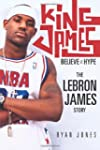 King James: Believe the Hype - The Le...