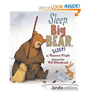 Kindle Book Bargains: Sleep, Big Bear, Sleep!, by Maureen Wright (Author), Will Hillenbrand (Author, Illustrator). Publisher: Amazon Children's Publishing (April 13, 2012)