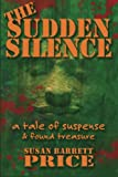 img - for The Sudden Silence: A Tale of Suspense and Found Treasure book / textbook / text book