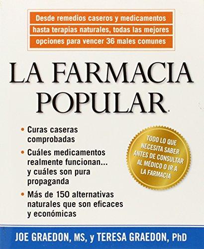 La Farmacia Popular: Desde remedios caseros y medicamentos hasta terapias naturales, todas las mejores opciones para vencer 36 males comunes  (Spanish Edition)