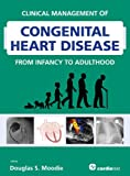 img - for Clinical Management of Congenital Heart Disease from Infancy to Adulthood book / textbook / text book