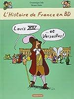 L'histoire de France en bd - Louis XIV et Versailles