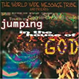World Wide Message Tribe Jumping in the House of God