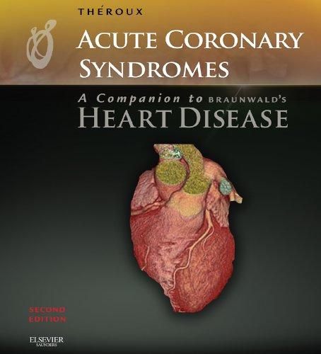 Acute Coronary Syndromes: A Companion To Braunwald'S Heart Disease