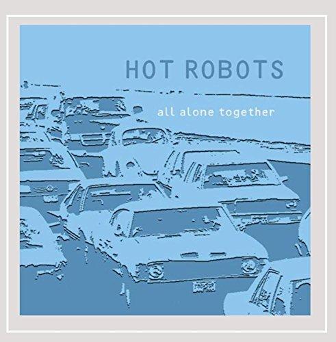 Hot Robots - All Alone Together [Explicit]