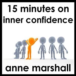 15 Minutes on Inner Confidence | [Anne Marshall]