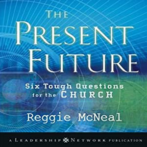 Present Future: Six Tough Questions for the Church | [Reggie McNeal]
