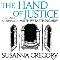 The Hand of Justice: The Tenth Chronicle of Matthew Bartholomew Hörbuch von Susanna Gregory Gesprochen von: David Thorpe