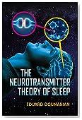 The Neurotransmitter Theory of Sleep