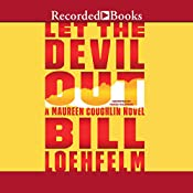 Let the Devil Out: A Maureen Coughlin Novel | Bill Loehfelm