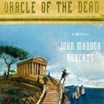 SPQR XII: Oracle of the Dead (       UNABRIDGED) by John Maddox Roberts Narrated by John Lee