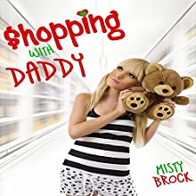Shopping with Daddy: ABDL Ageplay Erotica (       UNABRIDGED) by Misty Brock Narrated by Sierra Kline