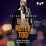 Blutroter Tod: Reiko Himekawa ermittelt in Tokio   Honda Tetsuya
