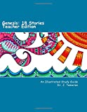 Genesis: 18 Stories, Teacher Edition: An Illustrated Study Guide