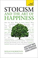 Stoicism and the Art of Happiness: Teach Yourself (Teach Yourself: Philosophy & Religion)