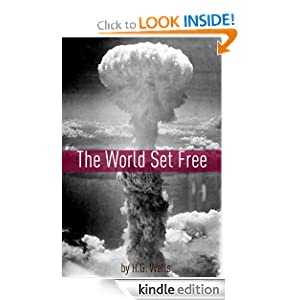 The World Set Free (Annotated)