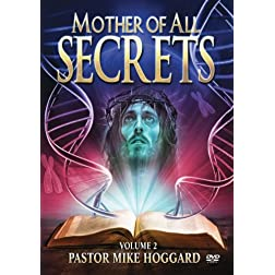 Mother of All Secrets: Most Deadly Secret Concealed by Mankind, Vol 2 of 3, DNA Series