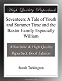 Seventeen: A Tale of Youth and Summer Time and the Baxter Family Especially William